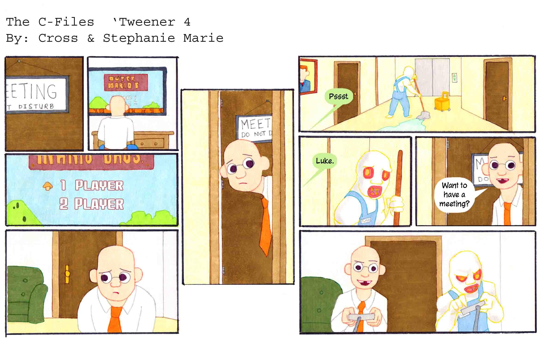 The C-Files 'Tweener 4